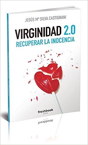 Virginidad 2.0 por Jesús Mª Silva Castignani epub