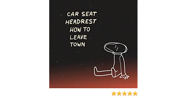 How To Leave Town Explicit By Car Seat Headrest On Amazon Music