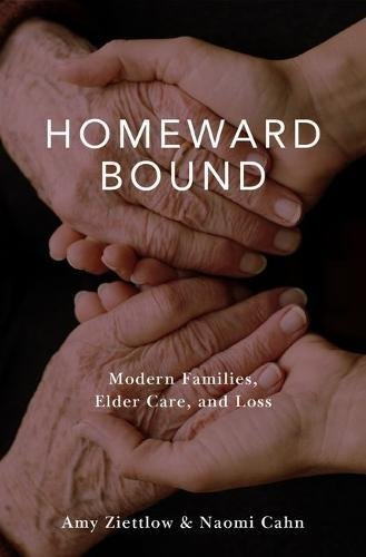Homeward Bound: Modern Families, Elder Care, and Loss