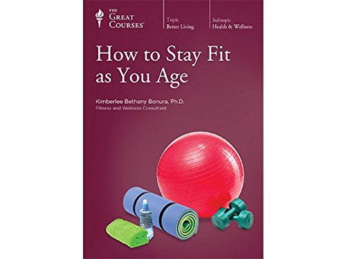 The Great Courses: How to Stay Fit As You Age