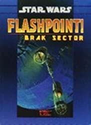 Flashpoint Brak Sector (Star Wars Roleplaying)