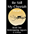 Be Still My Cheetah Heart (Bridenapping Jaguars Book 1)