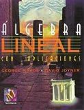Algebra lineal con aplicaciones/ Linear Algebra With Applications