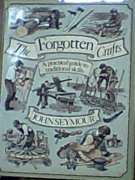Forgotten Crafts: A Practical Guide to Traditional