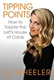 img - for Tipping Points: How to Topple the Left's House of Cards book / textbook / text book