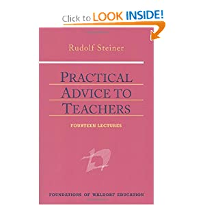 Practical Advice to Teachers (Foundations of Waldorf Education, 2) Rudolf Steiner, Johanna Collis and Astrid Schmitt-Stegmann