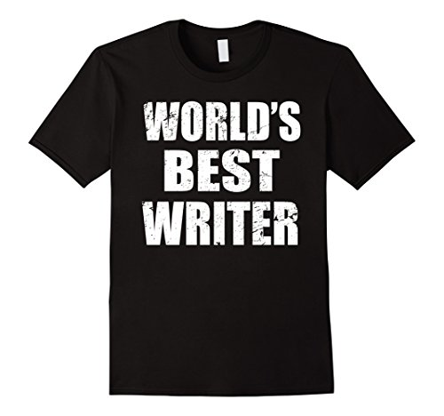 Mens World's Best Writer - Funny Gift Shirt For Writer Medium Black (Best Worlds Writer)