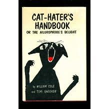 Cat-hater's handbook, or, The ailurophobe's delight