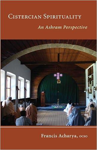 Read online Cistercian Spirituality: An Ashram Perspective (Monastic Wisdom Series) PDF, azw (Kindle)