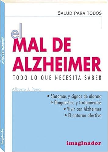 El mal de alzheimer/Alzheimer: Todo lo que necesita saber ...