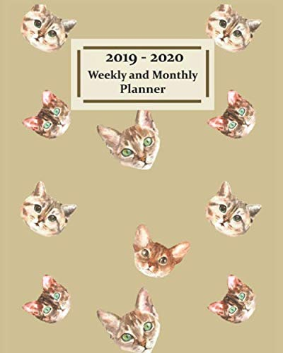 2019 - 2020 Weekly and Monthly Planner: Cute Cat lover planner | Calendar Schedule | Organizer & Diary | Notes | Contacts (July 2019 through June ... and More | 8x10