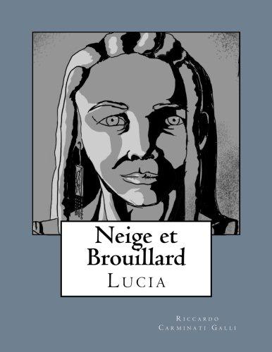 Neige et Brouillard: Lucia (French Edition)