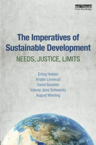The Imperatives of Sustainable Development: Needs, Justice, Limits