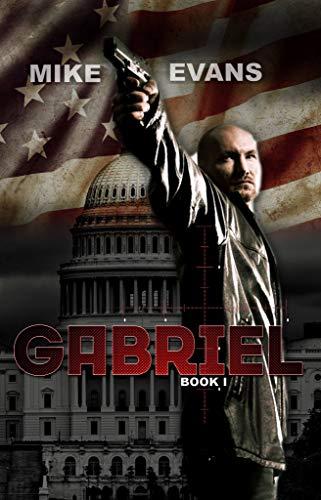 Gabriel - An Action Thriller Novel by [Evans, Mike, Wallen, Jack]