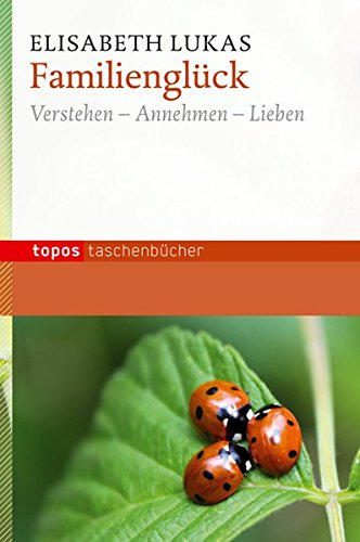 familienglck-verstehen-annehmen-lieben-topos-taschenbcher