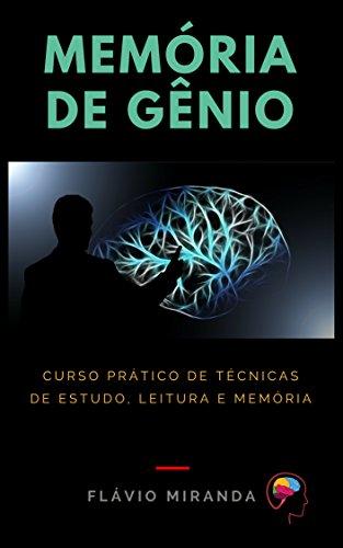 Memória de Gênio: Técnicas de Estudo, Leitura e Memória