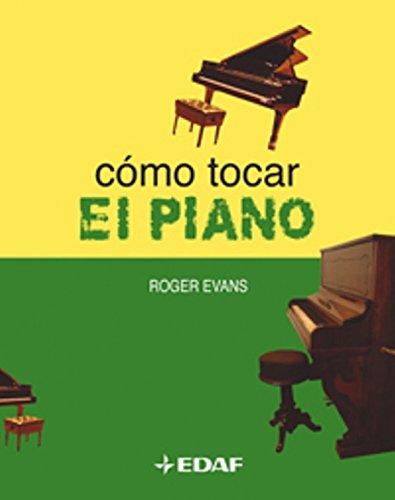 Como Tocar El Piano / How to Play Piano (Spanish Edition) ebook