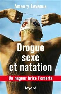 Sexe, drogue et natation par Leveaux