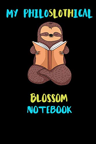 My Philoslothical Blossom Notebook: Blank Lined Notebook Journal Gift Idea For (Lazy) Sloth Spirit Animal Lovers ()