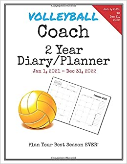 Volleyball Coach 2021 2022 Diary Planner: Organize all Your Games