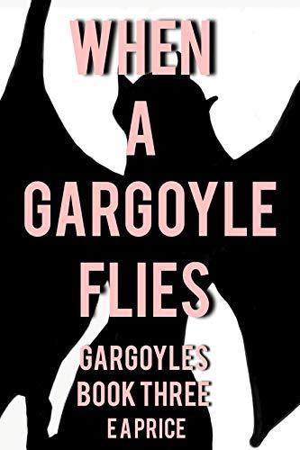 Stroll Wrap Around - When A Gargoyle Flies (Gargoyles Book 3)