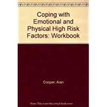 Coping with Emotional and Physical High Risk Factors: Workbook