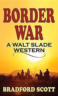 Book Cover: Border War: A Walt Slade Western