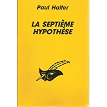 LA SEPTIÈME HYPOTHÈSE
