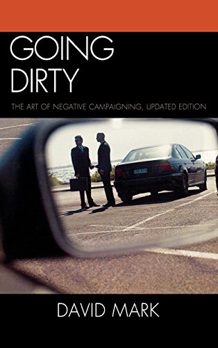 Going Dirty: The Art of Negative Campaigning