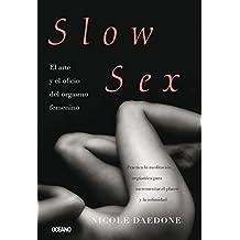 Slow Sex: El arte y oficio del orgasmo femenino (Sexo)