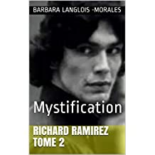 Richard Ramirez  tome 2: Mystification (French Edition)