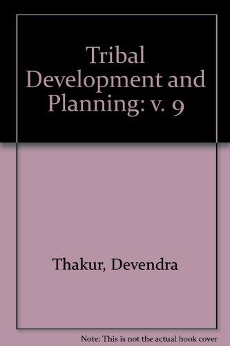 Tribal Development and Planning: v. 9