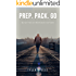 Bug Out Bag - Prep. Pack. Go: Prepare the Ultimate Bug Out Bag: The Essential Bug Out Bag Guide for Planning and Building a 72 Hour Grab Bag