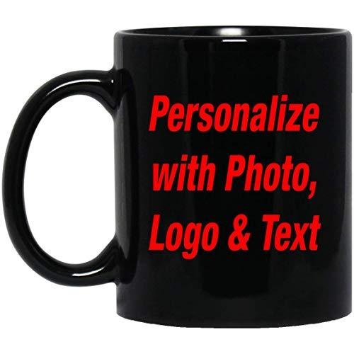 (Personalized Custom Gift, Add Photo Logo Text - 11 Oz 15 Ounce Coffee Mug Black 11 Oz Ceramic Drinking Tea-Cup Best Funny Gag Idea for Birthday Bday Christmas Xmas Engagement Wedding Anniversary)