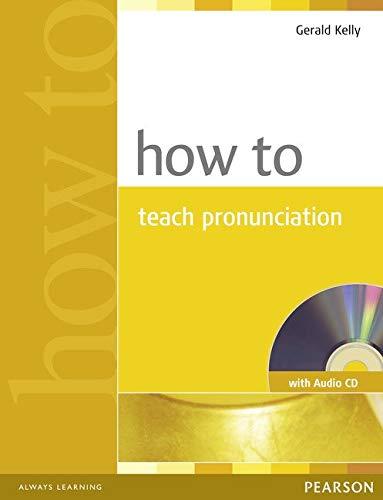 How To Teach Pronunciation (Book with Audio CD)