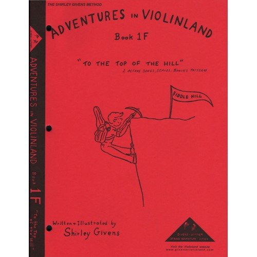 Arioso Music Book (Givens, Shirley - Adventures in Violinland, Book 1F: To the Top of the Hill)
