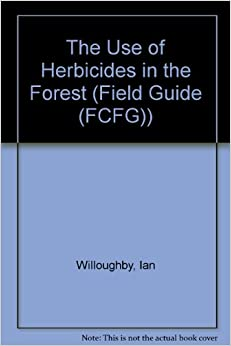 Book The Use of Herbicides in the Forest (Field Guide (FCFG))