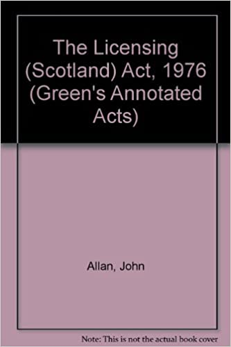 The Licensing (Scotland) Act, 1976 (Green's Annotated Acts)
