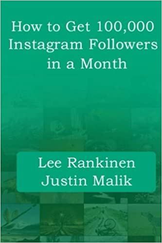 How to Get 100, 000 Instagram Followers in a Month: Lee