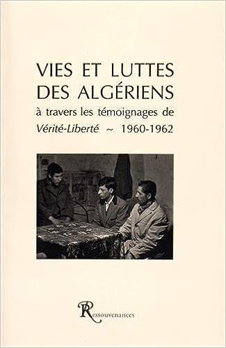 Téléchargement Vies et luttes des Algériens : A travers les témoignages de Vérité-Liberté (1960-1962) pdf, epub