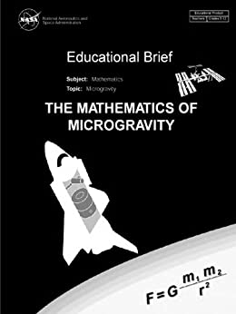 The Mathematics of Microgravity by Rogers, Melissa J.B by [Rogers, Melissa J.B]