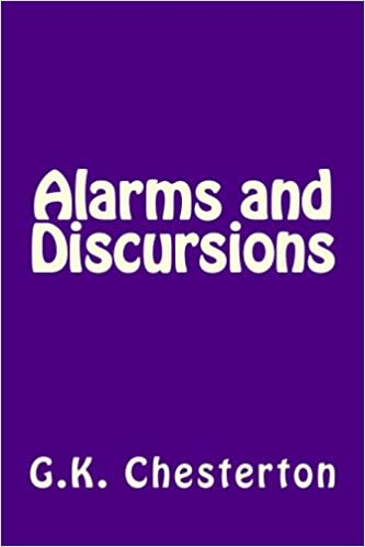 Alarms and Discursions: G.K. Chesterton: 9781494784614 ...