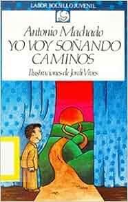 Yo Voy Sonando Caminos (Poesia a partir de 12 anos