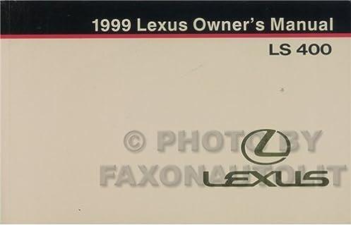 1999 lexus ls400 ls 400 owners manual lexus amazon com books rh amazon com 1999 Lexus Models 1988 Lexus LS400