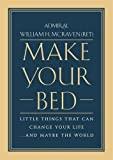Book cover for Make Your Bed: Little Things That Can Change Your Life...And Maybe the World