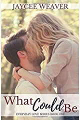 What Could Be (Everyday Love) Paperback