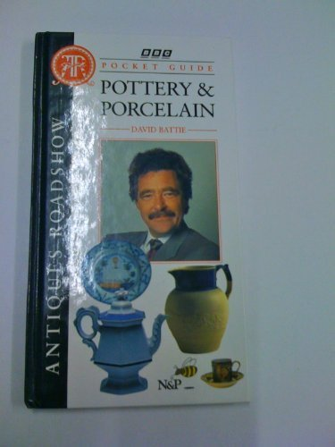 """Antiques Roadshow"" Pocket Guide: Pottery And Porcelain"