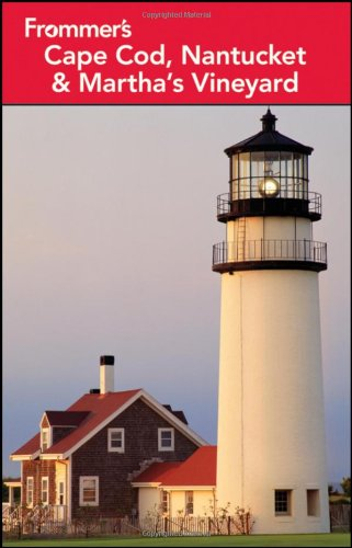 Frommer's Cape Cod, Nantucket and Martha's Vineyard (Frommer's Complete Guides)