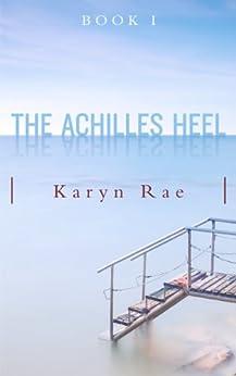 The Achilles Heel by [Rae, Karyn]