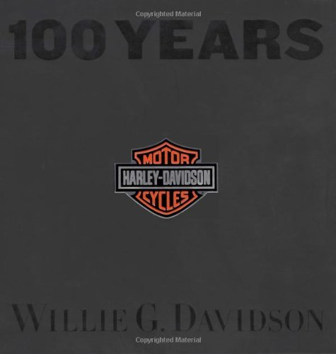 By Willie G. Davidson - 100 Years of Harley Davidson (2002-10-26) [Hardcover]